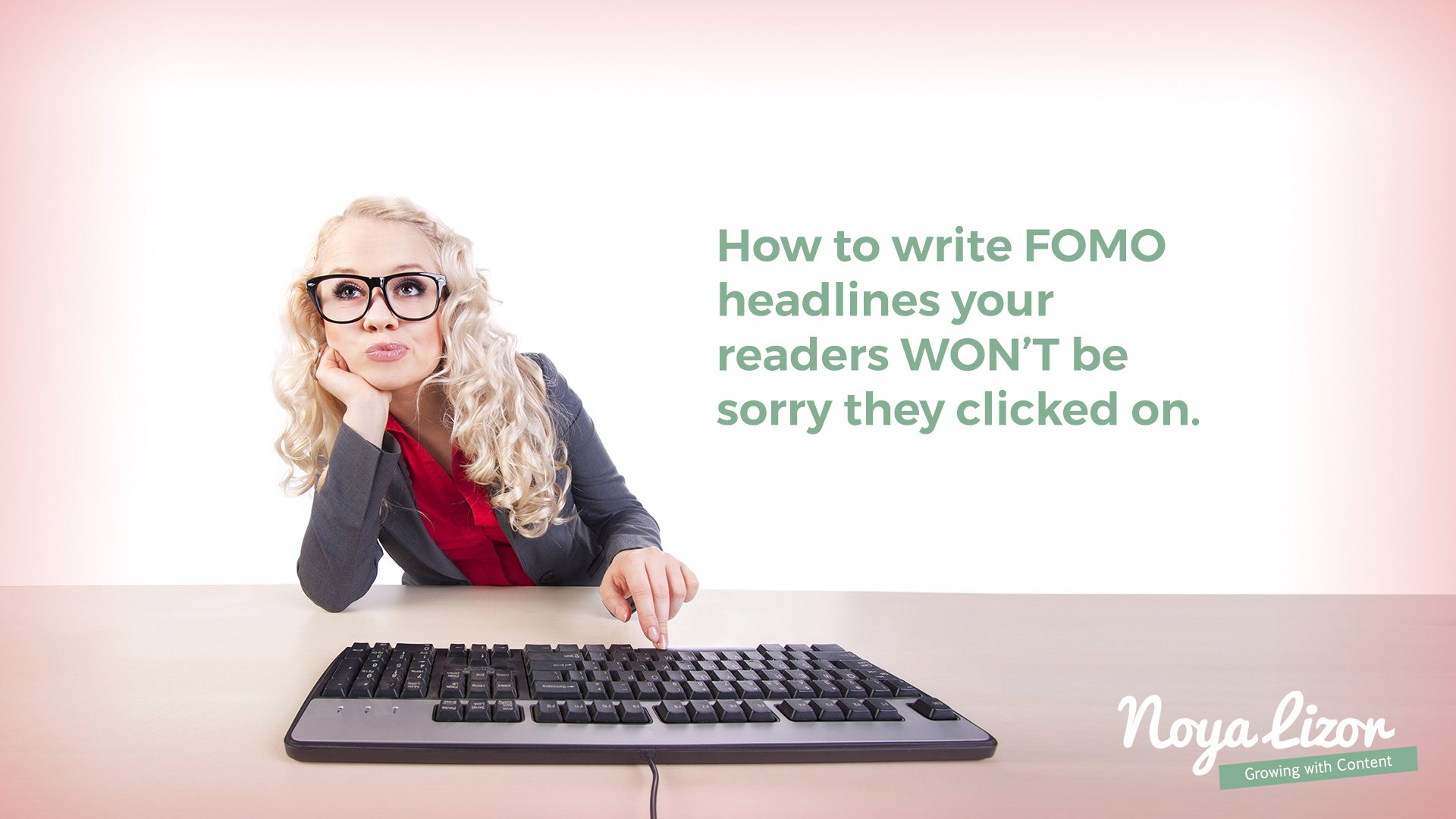 How to write FOMO headlines your readers won't be sorry they clicked on